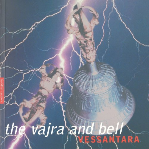 The Vajra and Bell  by  Vessantara