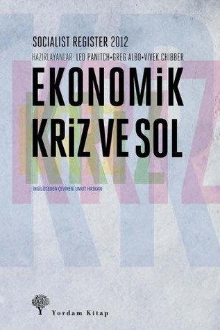 Ekonomik Kriz ve Sol  by  Leo Panitch