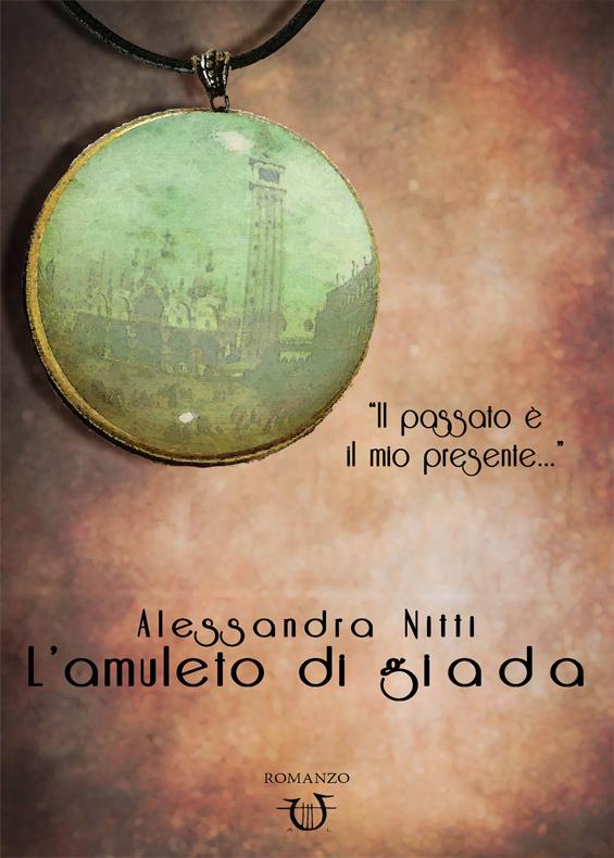 Lamuleto di giada (Lamuleto di giada, #1)  by  Alessandra Nitti