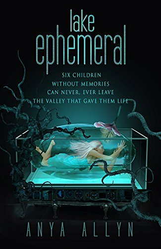 Lake Ephemeral: A chilling sci fi thriller  by  Anya Allyn