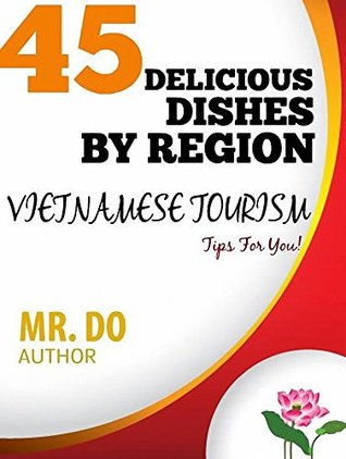 Vietnamese Tourism: 45 Delicious Dishes By Region  by  Mr. Do