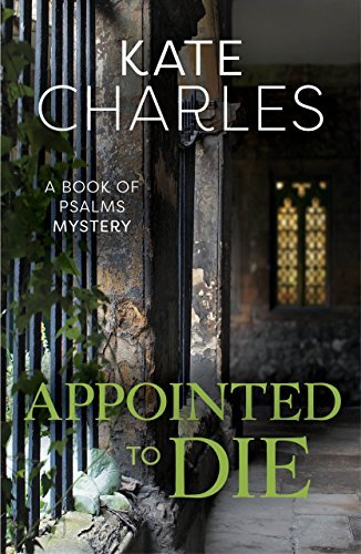 Appointed To Die: A Book of Psalms Mystery Kate Charles