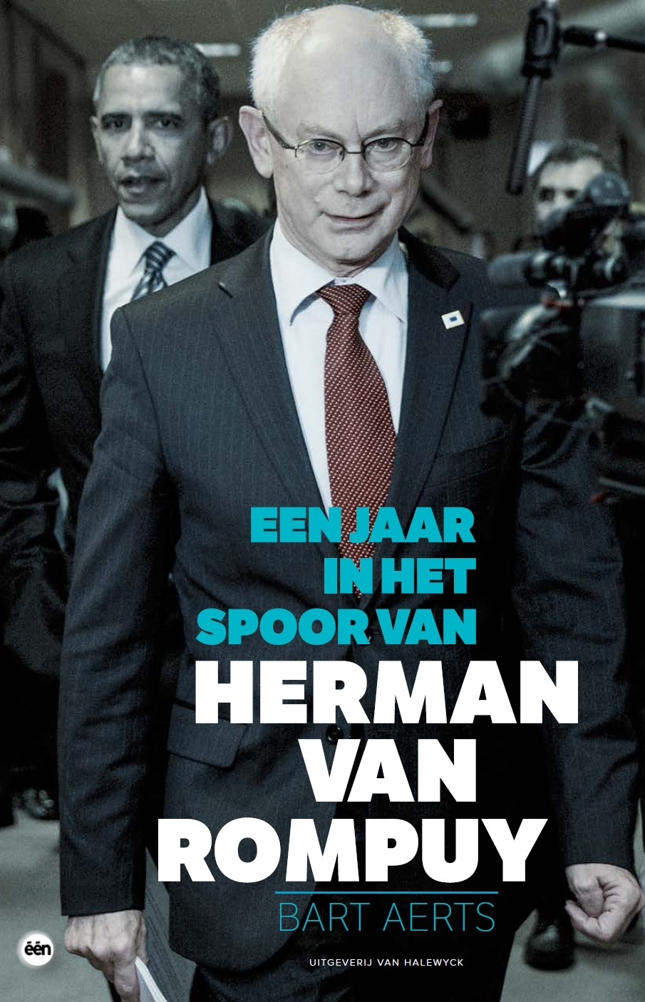 Een jaar in het spoor van Herman Van Rompuy Bart Aerts