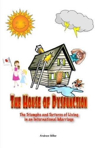 The House of Dysfunction Andrew Miller