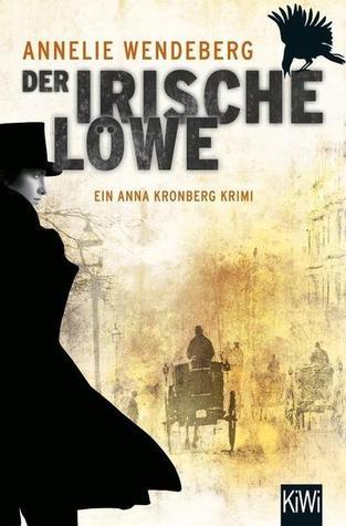 Der Irische Löwe (Anna Kronberg Thriller #0.5)  by  Annelie Wendeberg