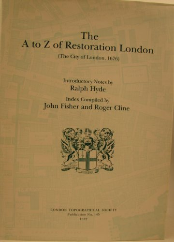 A. to Z. of Restoration London: City of London, 1676 William Morgan