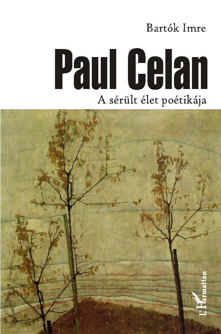 Paul Celan – A sérült élet poétikája  by  Imre Bartók