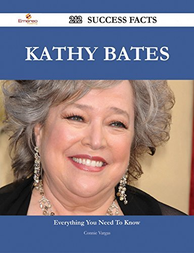 Kathy Bates 212 Success Facts - Everything you need to know about Kathy Bates  by  Connie Vargas