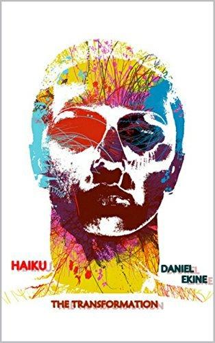 Haiku: The Transformation Daniel Ekine