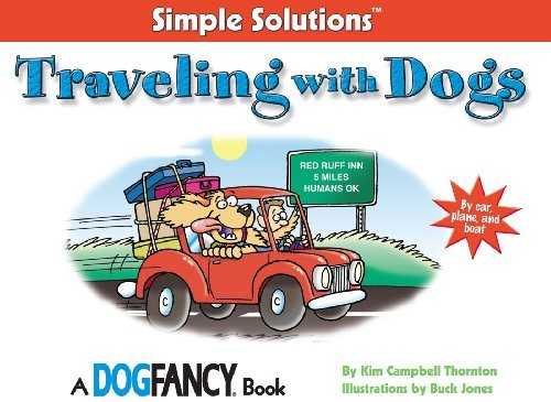 Traveling With Dogs: By Car, Plane And Boat (Simple Solutions Series)  by  Kim Campbell Thornton