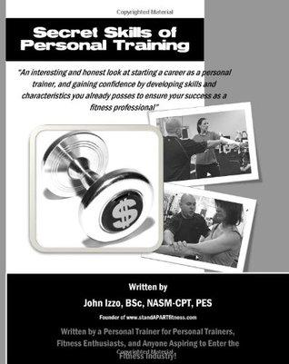Secret Skills Of Personal Training  by  John Izzo