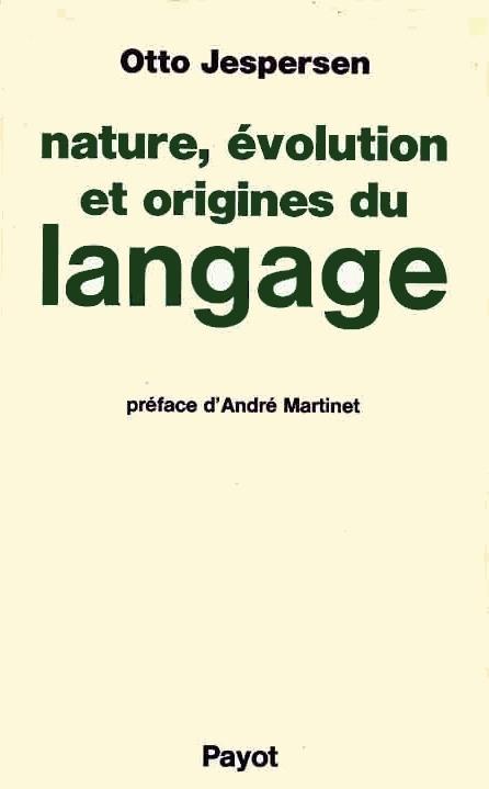 Nature, évolution et origines du langage Otto Jespersen