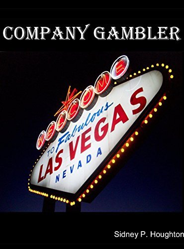 Company Gambler  by  Sidney P. Houghton