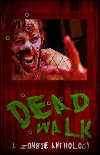 The Dead Walk: Volume 2  by  Jason R. Davis