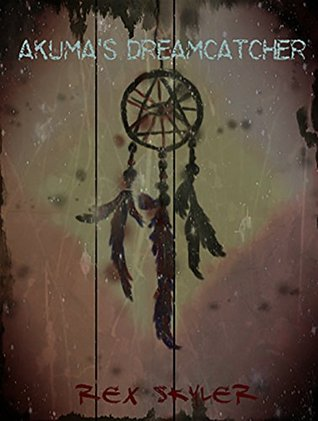 Akumas Dream Catcher  by  Rex Skyler