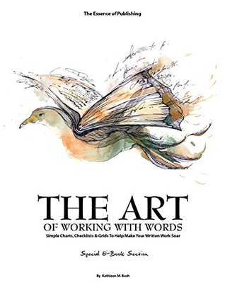 The Essence of Publishing: The Art of Working With Words, A Special E-Book Section (The Essence of..... 1)  by  Kathleen Bush