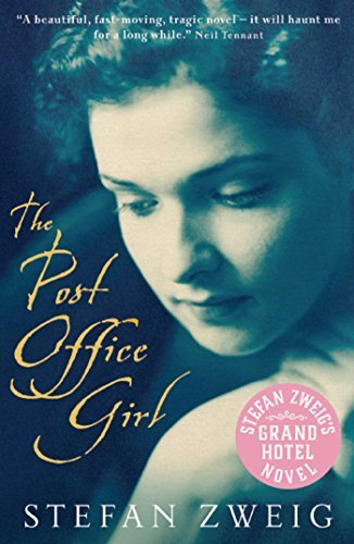 The Post Office Girl: Stefan Zweig's Grand Hotel Novel Stefan Zweig