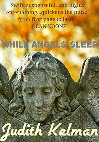 WHILE ANGELS SLEEP  by  Judith Kelman