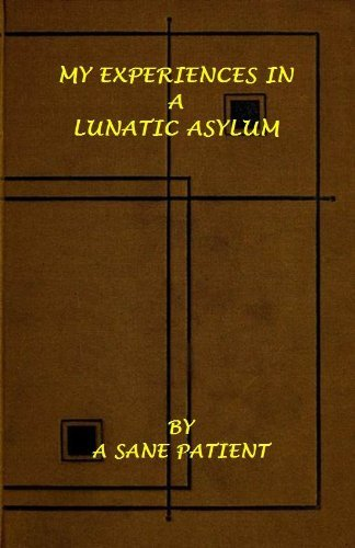 MY EXPERIENCES IN A LUNATIC ASYLUM  by  Herman Charles Merivale