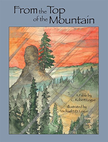 From the Top of the Mountain  by  C Robert Logue