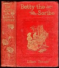 Betty the Scribe Lilian Turner