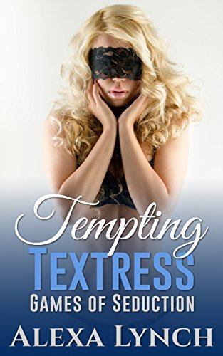 Tempting Textress Games of Seduction  by  Alexa Lynch