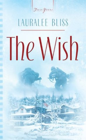 The Wish (Truly Yours Digital Editions Book 681) Lauralee Bliss