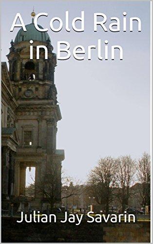 A Cold Rain in Berlin (The Müller Series Book 1) Julian Jay Savarin