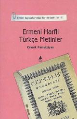 Ermeni Harfli Türkçe Metinler - Ermeni Kaynaklarından Tarihe Katkılar-II  by  Kevork Pamukciyan