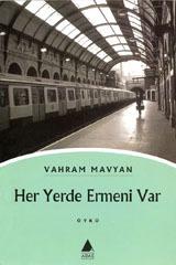 Her Yerde Ermeni Var  by  Vahram Mavyan