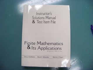 Finite Mathematics Its Applications Intsructors solution manual & test item file 8th edition Goldstein