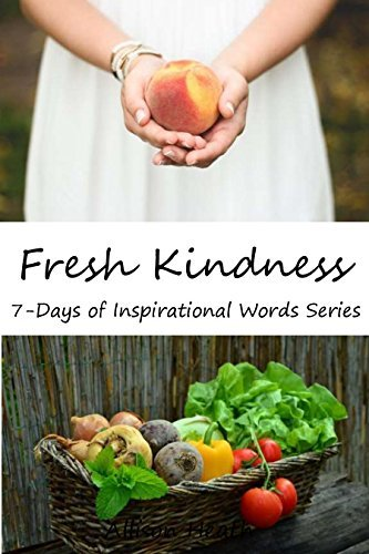 Fresh Kindness: Picture Book (7-Days of Inspirational Words) Allison Heath