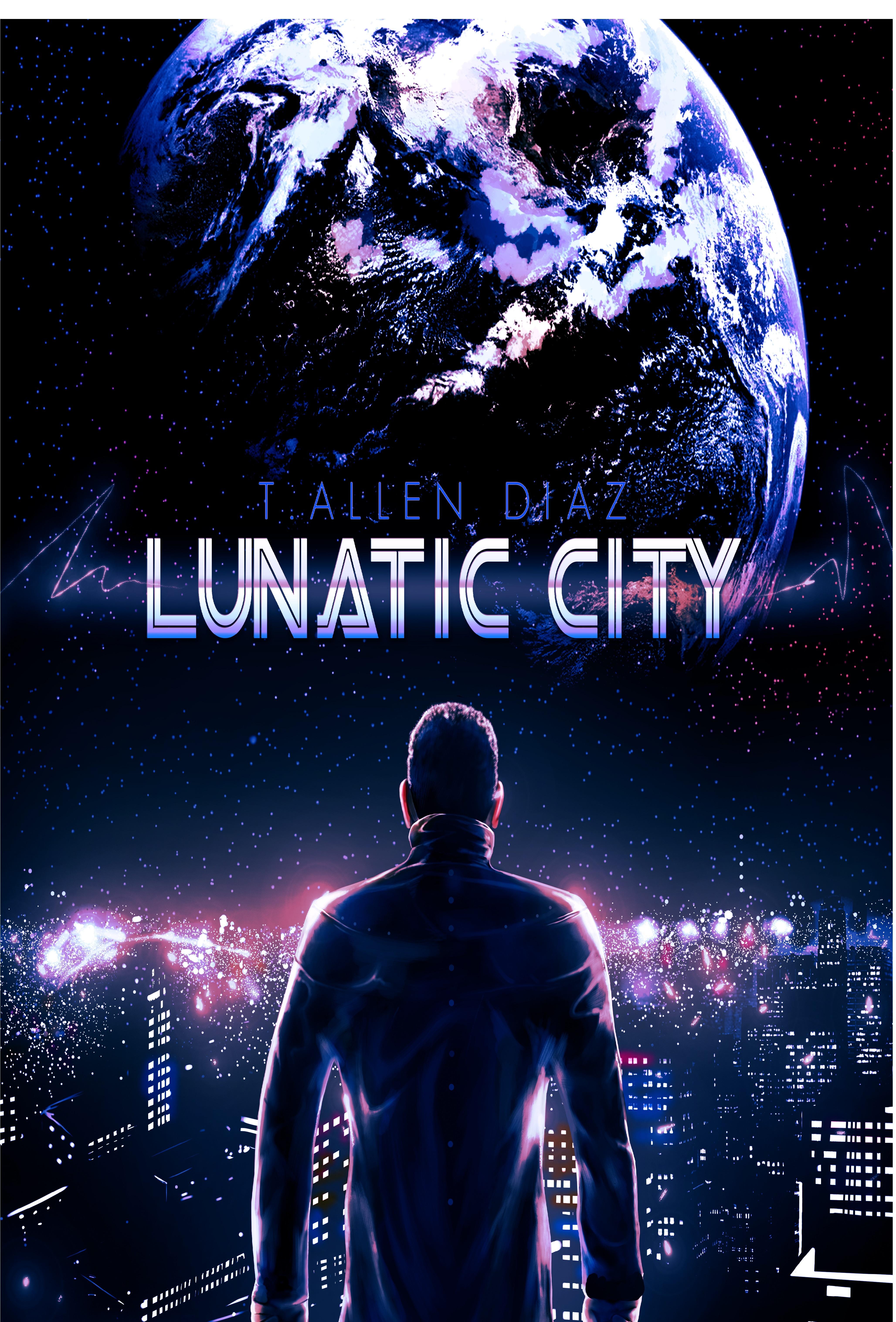 Lunatic City T. Allen Diaz