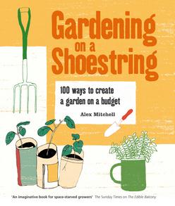 Gardening on a Shoestring Alex Mitchell