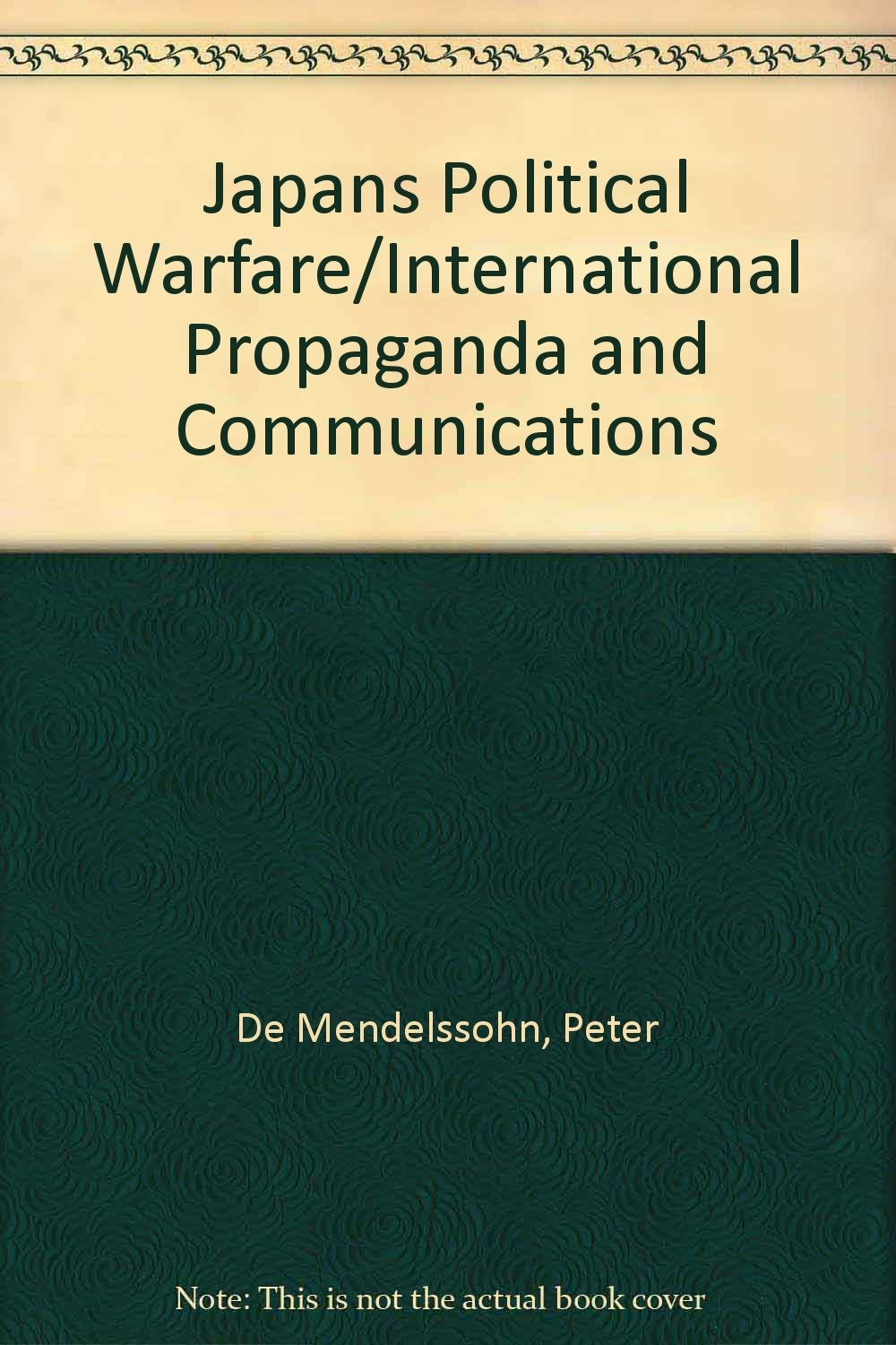 Japans Political Warfare  by  Peter de Mendelssohn