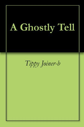 A Ghostly Tell  by  Tippy Joiner-b