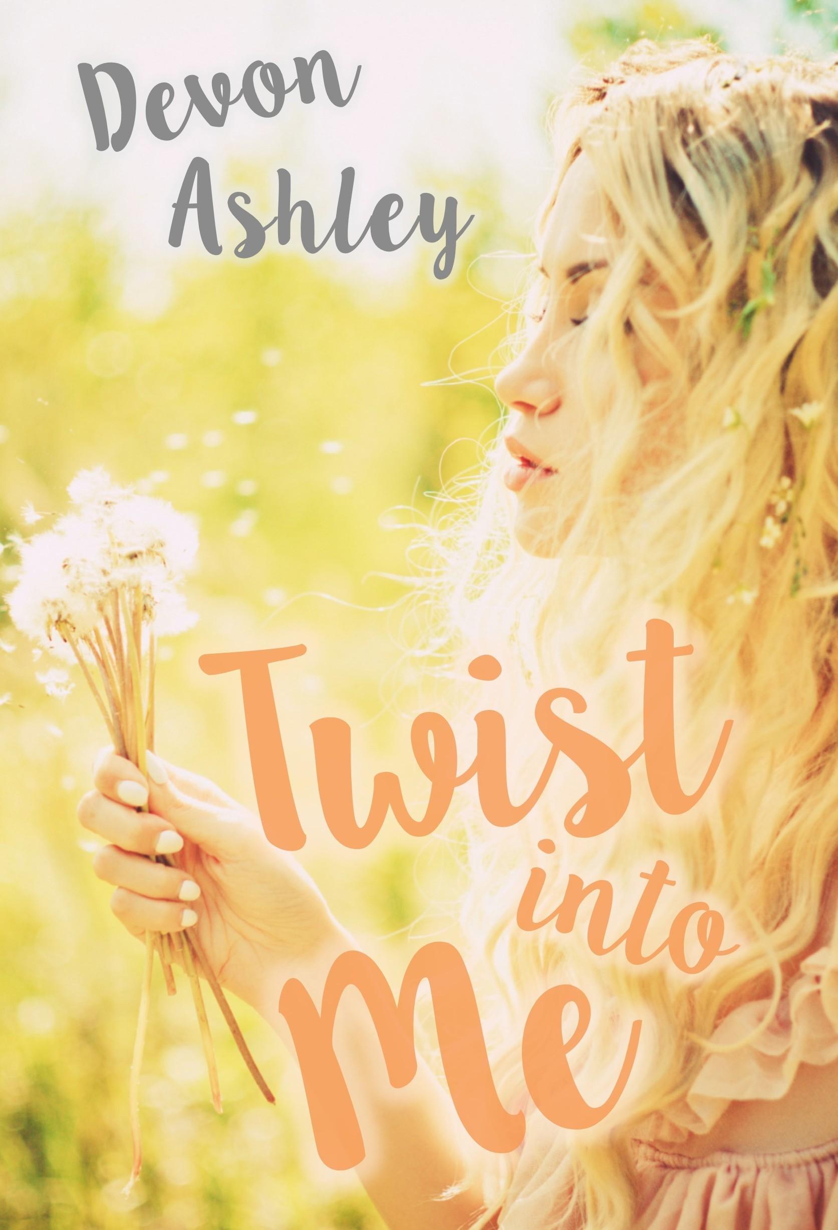 Twist Into Me  by  Devon Ashley