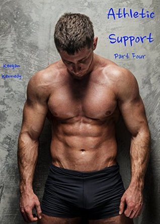 Athletic Support - Part Four Keegan Kennedy
