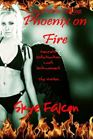 Phoenix on Fire (The Probed Saga Book 2)  by  Skye Falcon