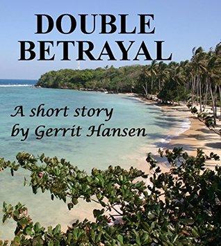 Double Betrayal  by  Gerrit Hansen