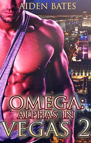 Omega: Alphas in Vegas 2 (Alphas in Vegas, #2)  by  Aiden Bates