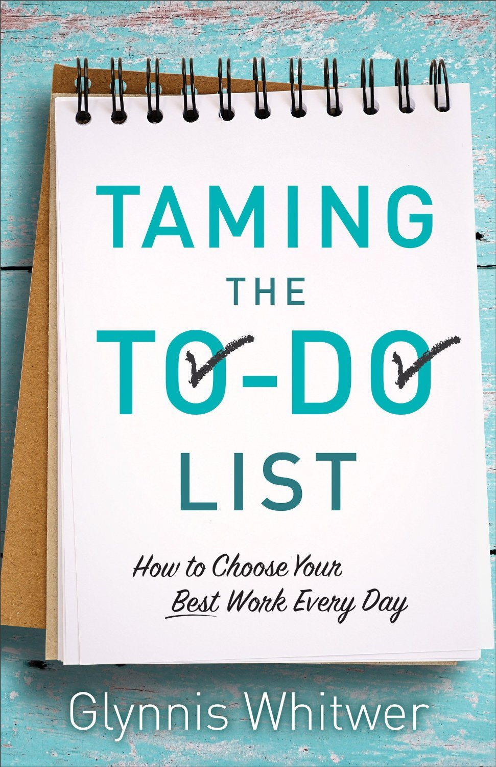 Taming the To-Do List Glynnis Whitwer