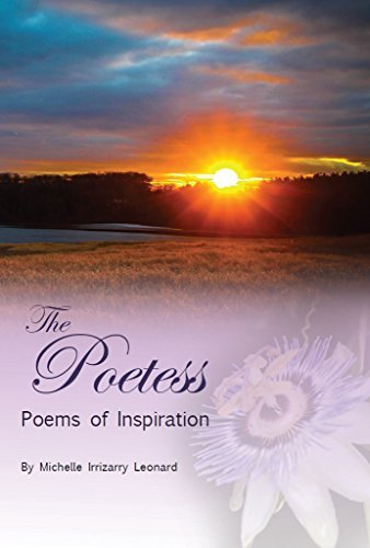 The Poetess: Poems of Inspiration Michelle Irrizarry Leonard