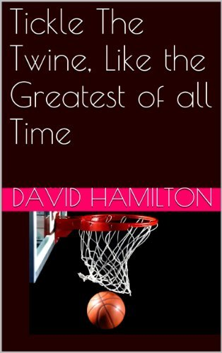 Tickle The Twine, Like the Greatest of all Time David Hamilton