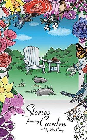 Stories From My Garden Rita Curry