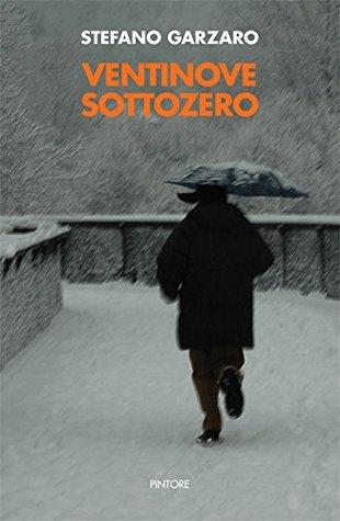 Ventinove sottozero  by  Stefano Garzaro