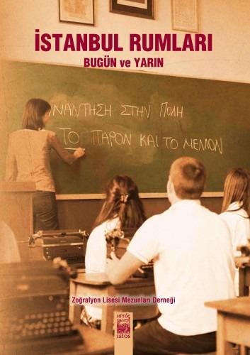 İstanbul Rumları - Bugün ve Yarın Zoğrafyon Lisesi Mezunları Derneği