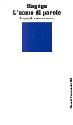 Luomo di parole Linguaggio e scienze umane  by  Claude Hagège
