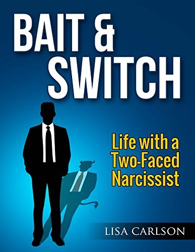 Bait and Switch: Life With a Two-Faced Narcissist  by  Lisa   Carlson