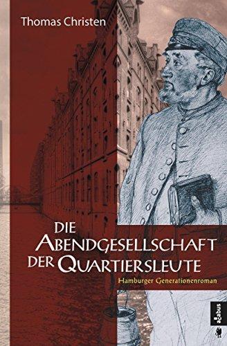 Die Abendgesellschaft der Quartiersleute: Hamburger Generationenroman  by  Thomas Christen